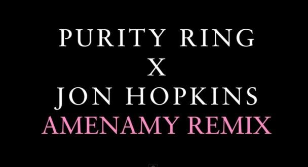 Purity-Ring-Amenamy-Jon-Hopkins-Remix-608x331